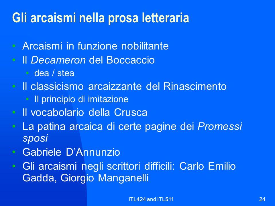ITL424 and ITL51124 Gli arcaismi nella prosa letteraria Arcaismi in funzione nobilitante Il Decameron del Boccaccio dea / stea Il classicismo arcaizza