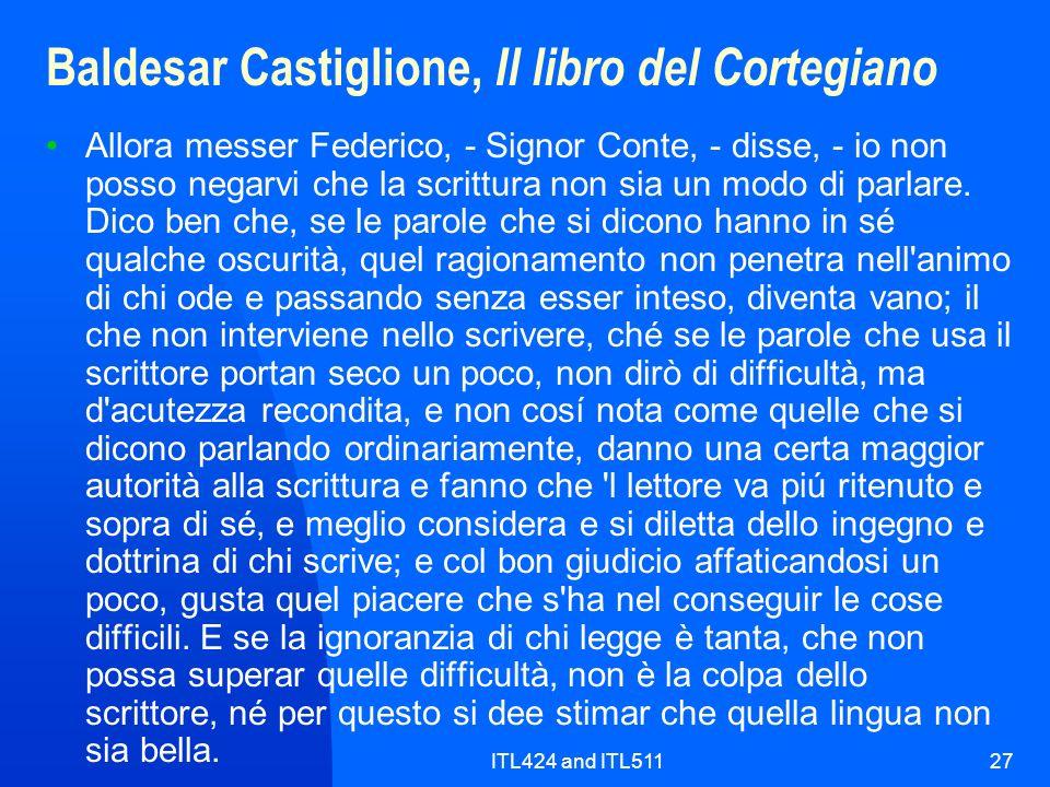 ITL424 and ITL51127 Baldesar Castiglione, Il libro del Cortegiano Allora messer Federico, - Signor Conte, - disse, - io non posso negarvi che la scrit