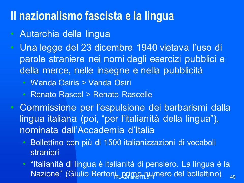 ITL424 and ITL51149 Il nazionalismo fascista e la lingua Autarchia della lingua Una legge del 23 dicembre 1940 vietava luso di parole straniere nei no