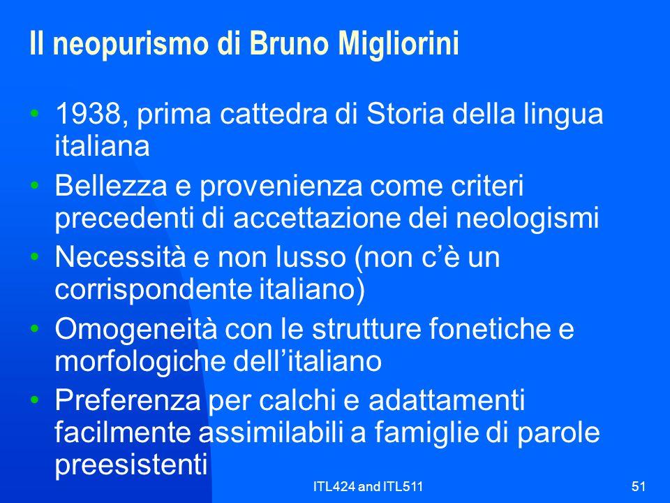 ITL424 and ITL51151 Il neopurismo di Bruno Migliorini 1938, prima cattedra di Storia della lingua italiana Bellezza e provenienza come criteri precede