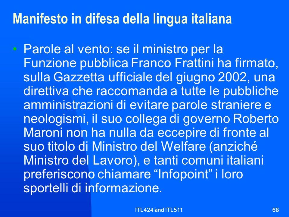 ITL424 and ITL51168 Manifesto in difesa della lingua italiana Parole al vento: se il ministro per la Funzione pubblica Franco Frattini ha firmato, sul