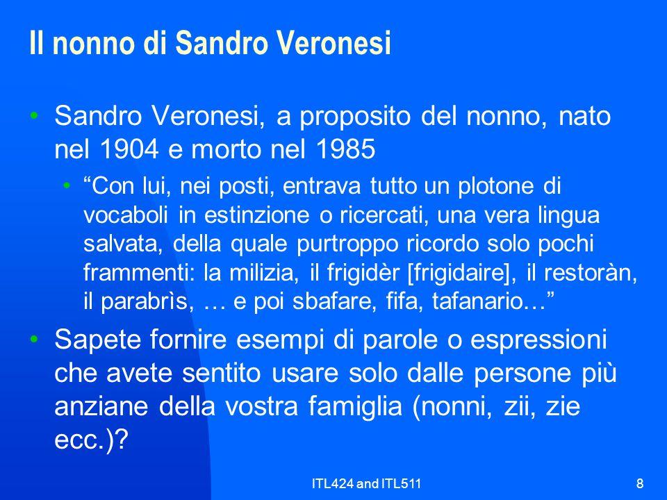 ITL424 and ITL5118 Il nonno di Sandro Veronesi Sandro Veronesi, a proposito del nonno, nato nel 1904 e morto nel 1985 Con lui, nei posti, entrava tutt