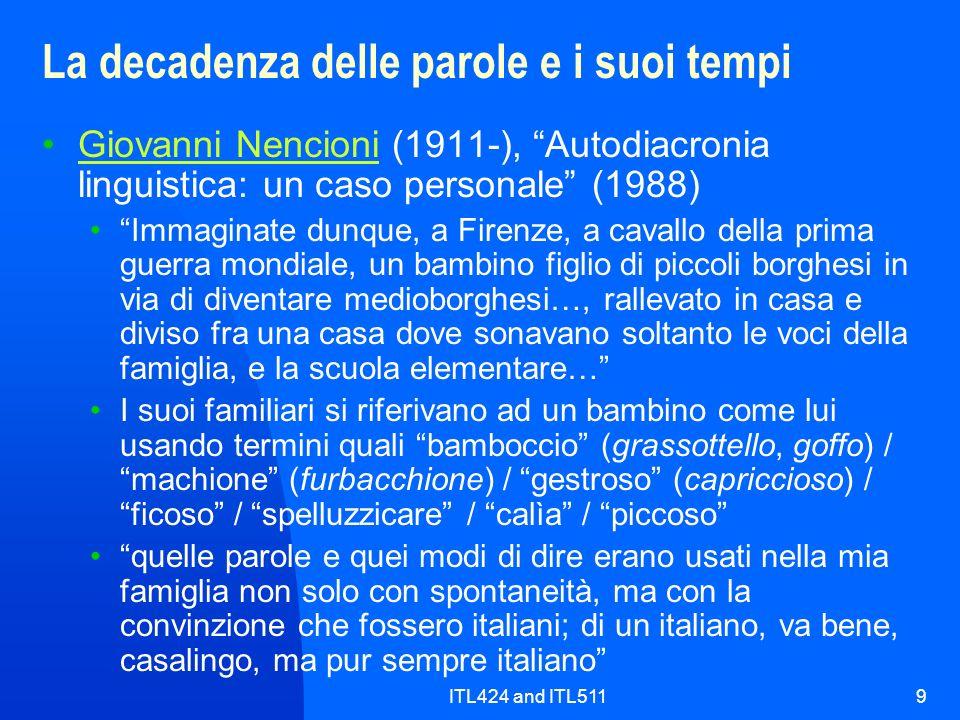 ITL424 and ITL5119 La decadenza delle parole e i suoi tempi Giovanni Nencioni (1911-), Autodiacronia linguistica: un caso personale (1988)Giovanni Nen