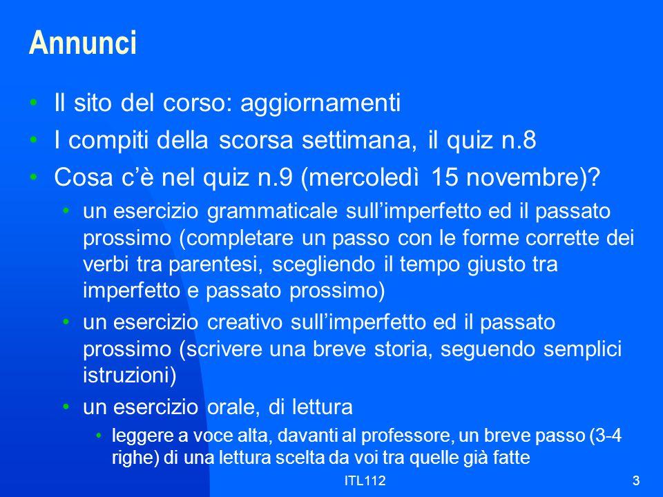 ITL1123 Annunci Il sito del corso: aggiornamenti I compiti della scorsa settimana, il quiz n.8 Cosa cè nel quiz n.9 (mercoledì 15 novembre)? un eserci
