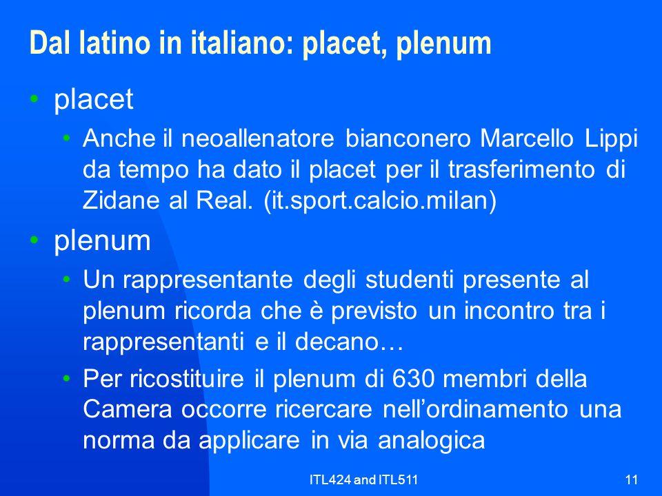 ITL424 and ITL51111 Dal latino in italiano: placet, plenum placet Anche il neoallenatore bianconero Marcello Lippi da tempo ha dato il placet per il t