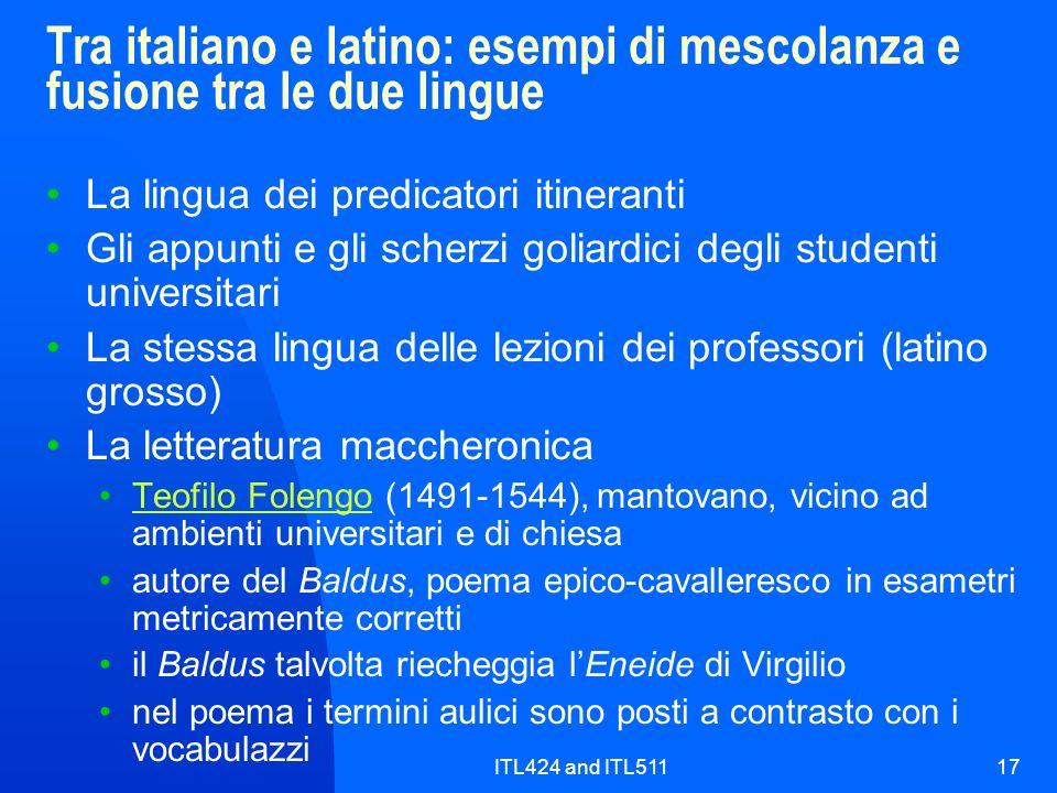 ITL424 and ITL51117 Tra italiano e latino: esempi di mescolanza e fusione tra le due lingue La lingua dei predicatori itineranti Gli appunti e gli sch