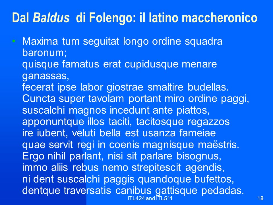 ITL424 and ITL51118 Dal Baldus di Folengo: il latino maccheronico Maxima tum seguitat longo ordine squadra baronum; quisque famatus erat cupidusque me