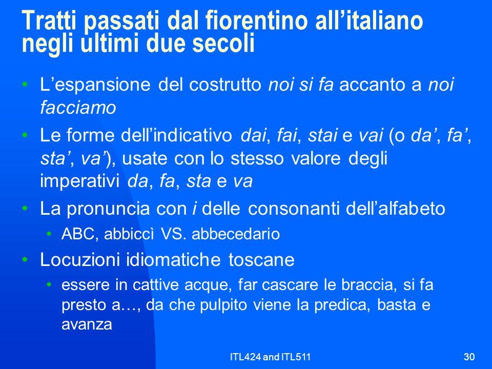 ITL424 and ITL51130 Tratti passati dal fiorentino allitaliano negli ultimi due secoli Lespansione del costrutto noi si fa accanto a noi facciamo Le fo