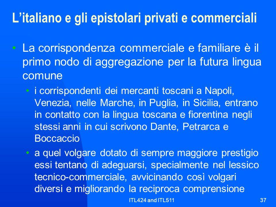 ITL424 and ITL51137 Litaliano e gli epistolari privati e commerciali La corrispondenza commerciale e familiare è il primo nodo di aggregazione per la