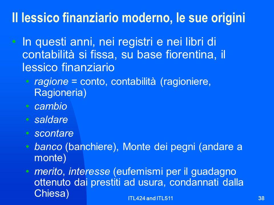 ITL424 and ITL51138 Il lessico finanziario moderno, le sue origini In questi anni, nei registri e nei libri di contabilità si fissa, su base fiorentin