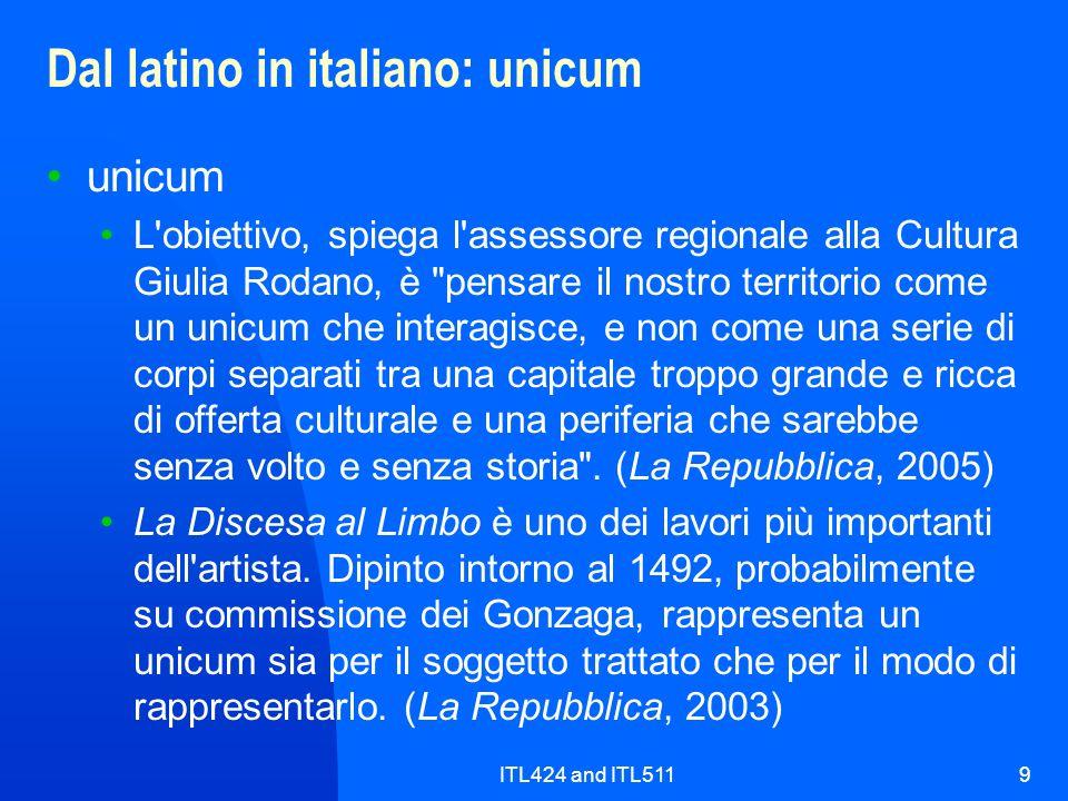 ITL424 and ITL5119 Dal latino in italiano: unicum unicum L'obiettivo, spiega l'assessore regionale alla Cultura Giulia Rodano, è