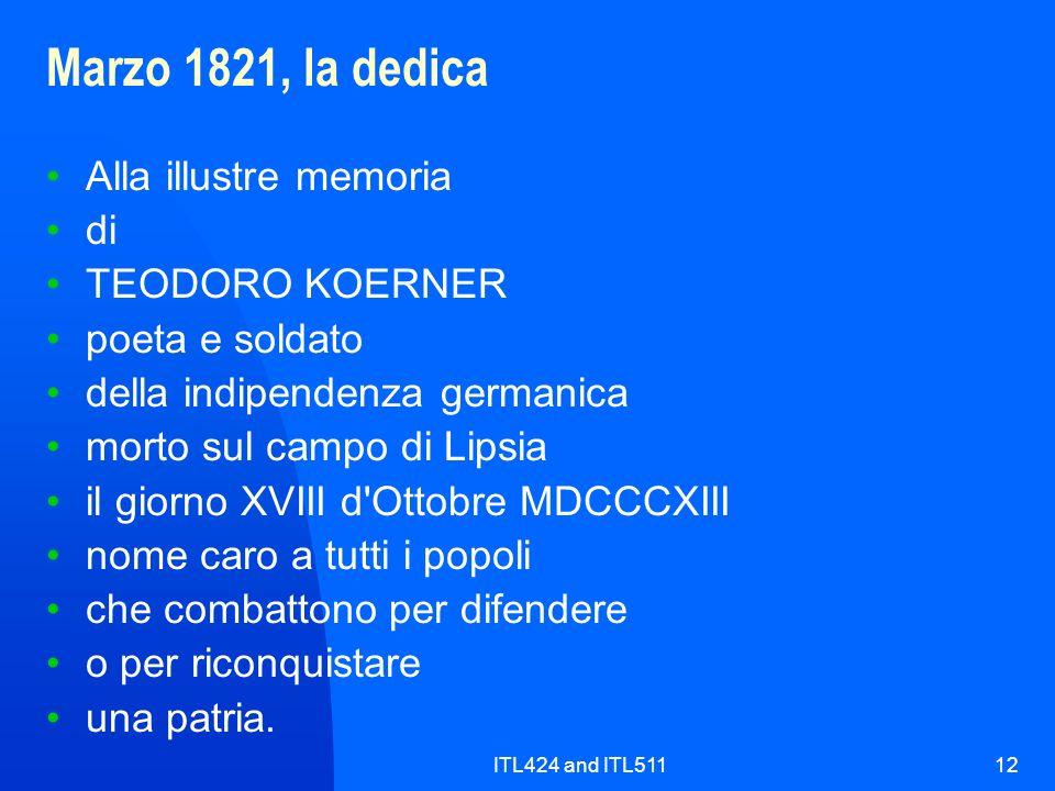 ITL424 and ITL51112 Marzo 1821, la dedica Alla illustre memoria di TEODORO KOERNER poeta e soldato della indipendenza germanica morto sul campo di Lip