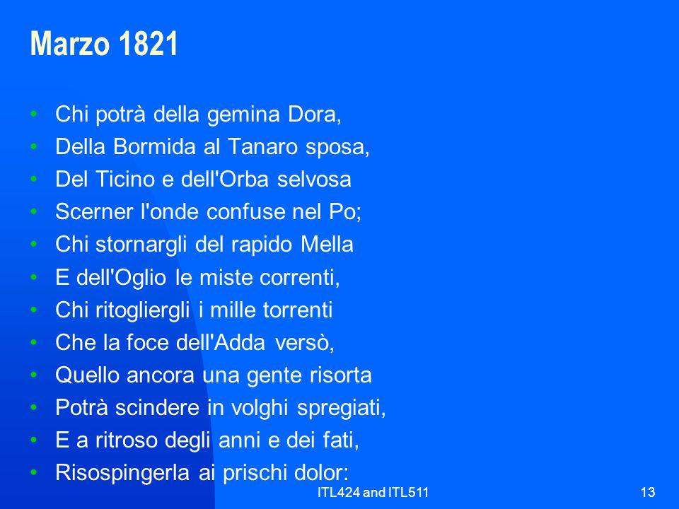 ITL424 and ITL51113 Marzo 1821 Chi potrà della gemina Dora, Della Bormida al Tanaro sposa, Del Ticino e dell'Orba selvosa Scerner l'onde confuse nel P