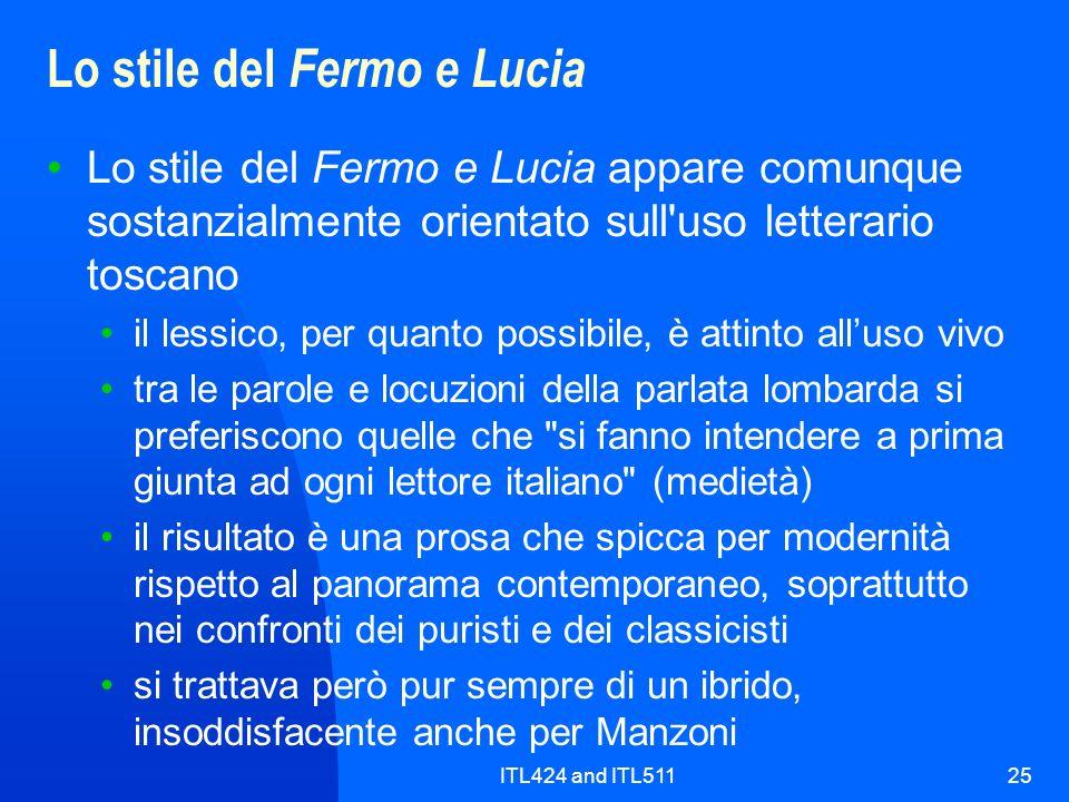 ITL424 and ITL51125 Lo stile del Fermo e Lucia Lo stile del Fermo e Lucia appare comunque sostanzialmente orientato sull'uso letterario toscano il les