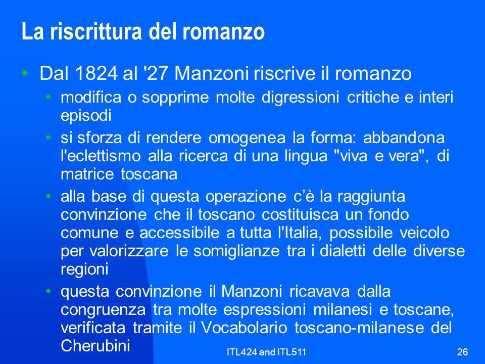 ITL424 and ITL51126 La riscrittura del romanzo Dal 1824 al '27 Manzoni riscrive il romanzo modifica o sopprime molte digressioni critiche e interi epi