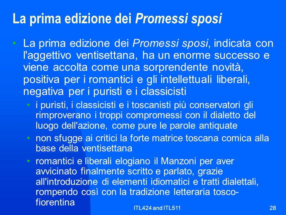 ITL424 and ITL51128 La prima edizione dei Promessi sposi La prima edizione dei Promessi sposi, indicata con l'aggettivo ventisettana, ha un enorme suc