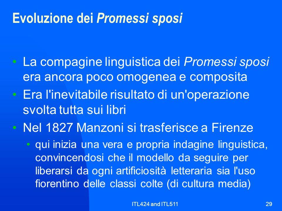ITL424 and ITL51129 Evoluzione dei Promessi sposi La compagine linguistica dei Promessi sposi era ancora poco omogenea e composita Era l'inevitabile r