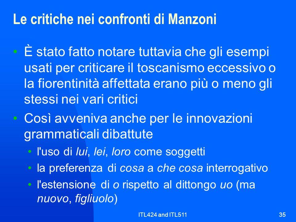 ITL424 and ITL51135 Le critiche nei confronti di Manzoni È stato fatto notare tuttavia che gli esempi usati per criticare il toscanismo eccessivo o la