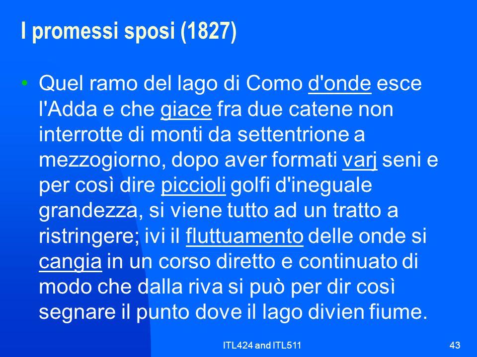 ITL424 and ITL51143 I promessi sposi (1827) Quel ramo del lago di Como d'onde esce l'Adda e che giace fra due catene non interrotte di monti da setten