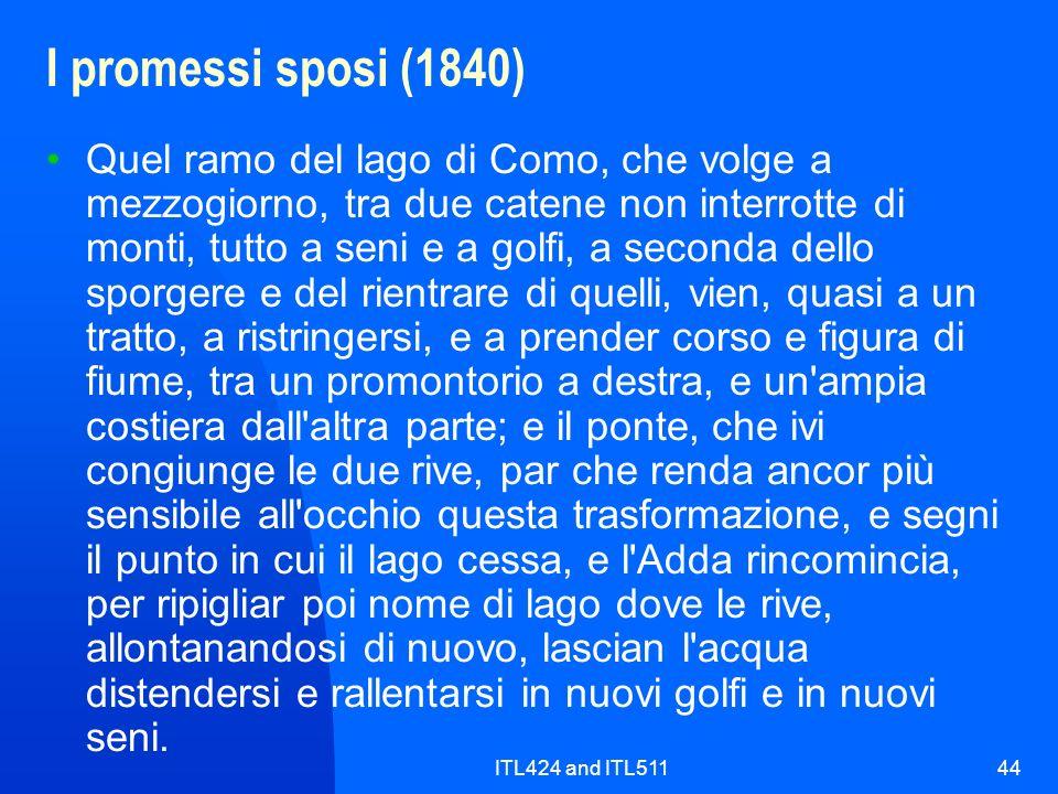 ITL424 and ITL51144 I promessi sposi (1840) Quel ramo del lago di Como, che volge a mezzogiorno, tra due catene non interrotte di monti, tutto a seni