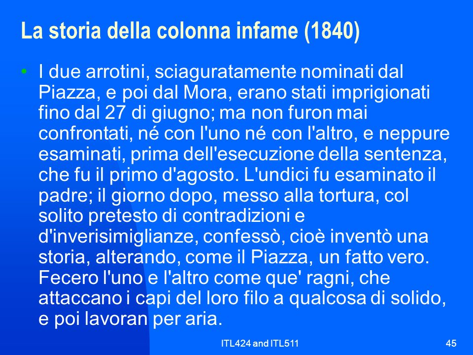 ITL424 and ITL51145 La storia della colonna infame (1840) I due arrotini, sciaguratamente nominati dal Piazza, e poi dal Mora, erano stati imprigionat