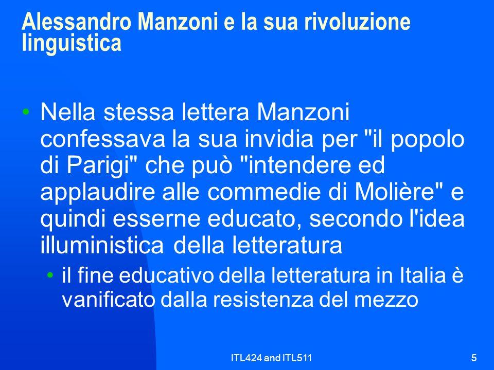 ITL424 and ITL5115 Alessandro Manzoni e la sua rivoluzione linguistica Nella stessa lettera Manzoni confessava la sua invidia per