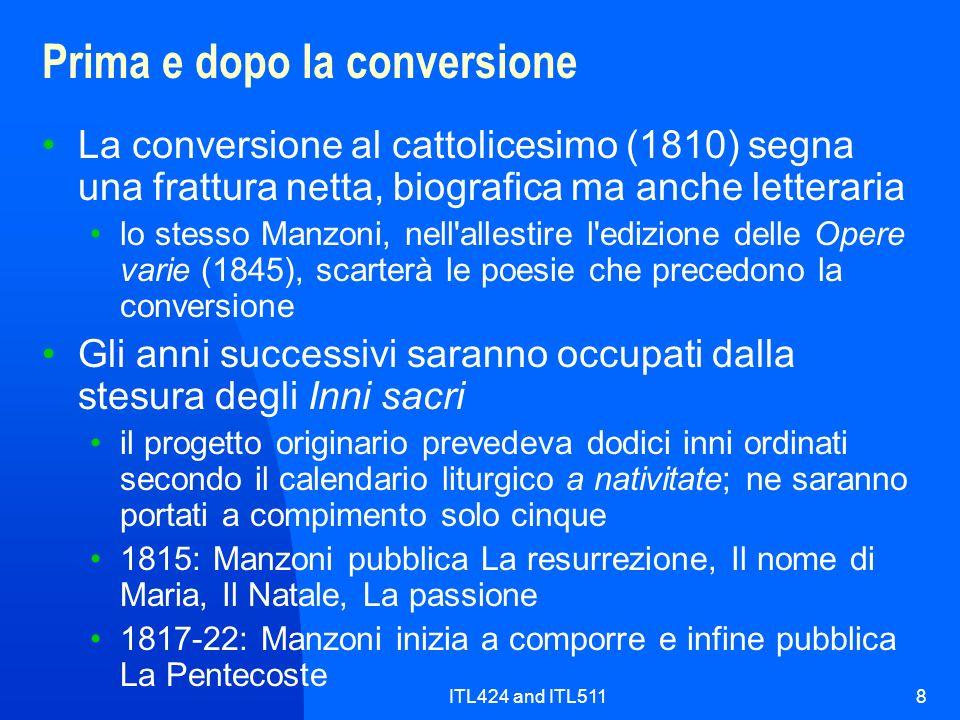ITL424 and ITL5118 Prima e dopo la conversione La conversione al cattolicesimo (1810) segna una frattura netta, biografica ma anche letteraria lo stes