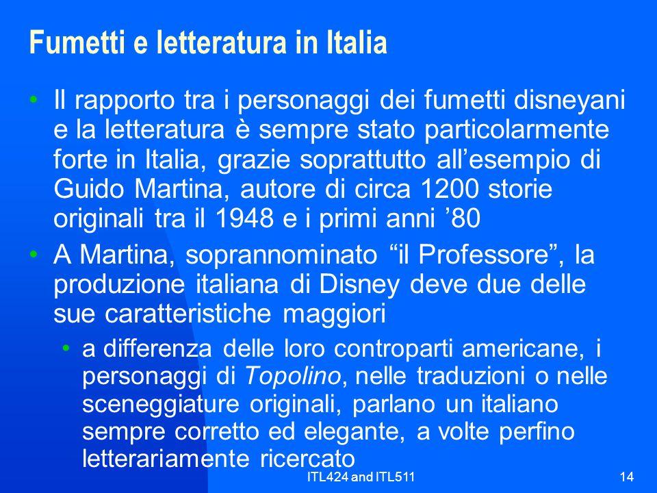 ITL424 and ITL51114 Fumetti e letteratura in Italia Il rapporto tra i personaggi dei fumetti disneyani e la letteratura è sempre stato particolarmente