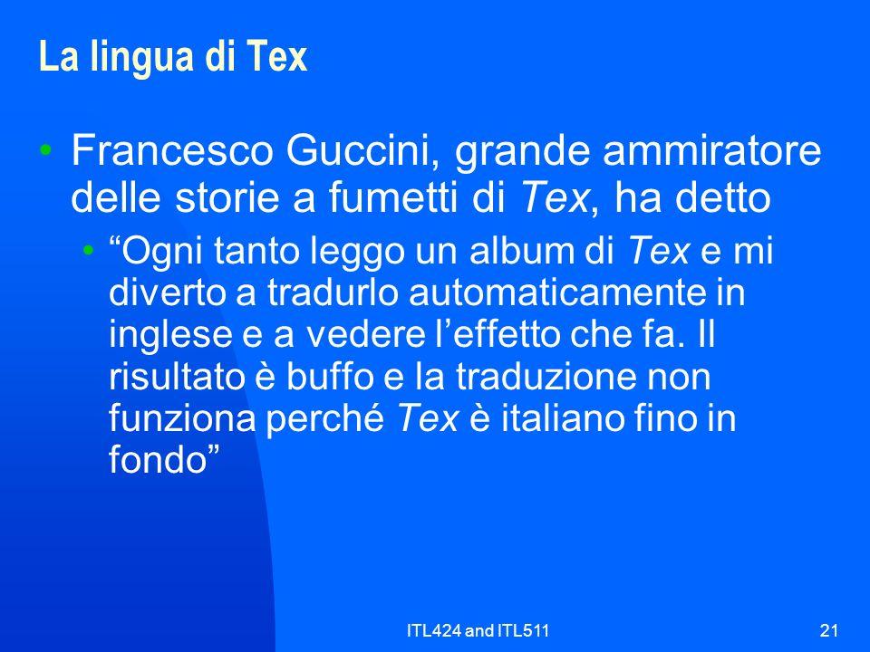 ITL424 and ITL51121 La lingua di Tex Francesco Guccini, grande ammiratore delle storie a fumetti di Tex, ha detto Ogni tanto leggo un album di Tex e m