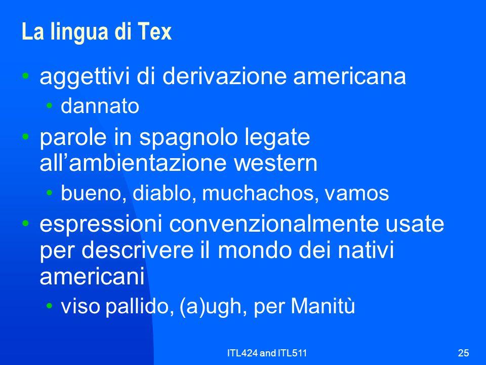 ITL424 and ITL51125 La lingua di Tex aggettivi di derivazione americana dannato parole in spagnolo legate allambientazione western bueno, diablo, much