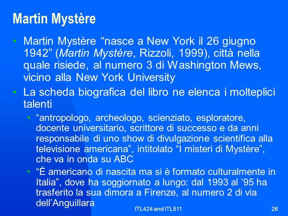 ITL424 and ITL51126 Martin Mystère Martin Mystère nasce a New York il 26 giugno 1942 (Martin Mystère, Rizzoli, 1999), città nella quale risiede, al nu