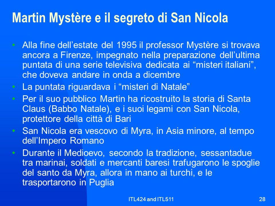 ITL424 and ITL51128 Martin Mystère e il segreto di San Nicola Alla fine dellestate del 1995 il professor Mystère si trovava ancora a Firenze, impegnat