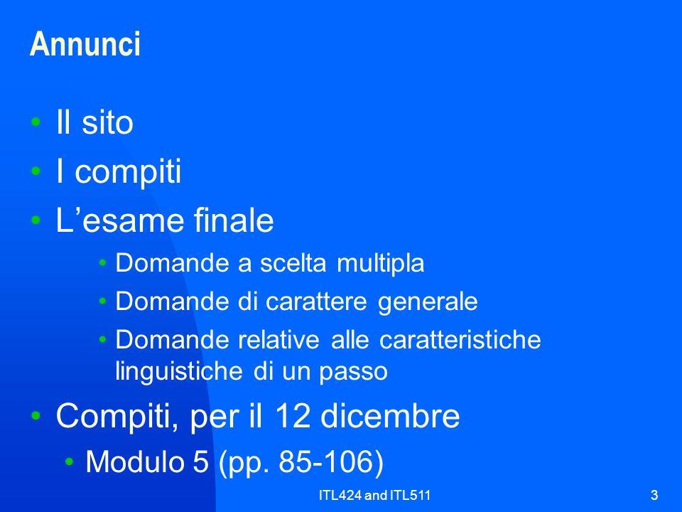 ITL424 and ITL5114 Fonti del materiale e degli appunti di questa presentazione La lingua della storia dItalia.