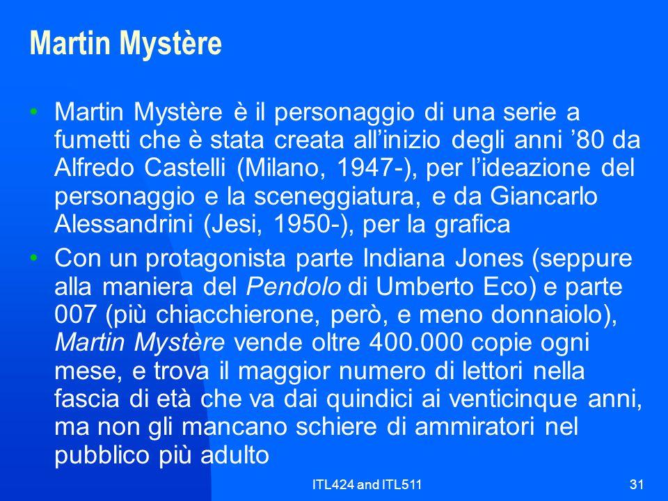 ITL424 and ITL51131 Martin Mystère Martin Mystère è il personaggio di una serie a fumetti che è stata creata allinizio degli anni 80 da Alfredo Castel