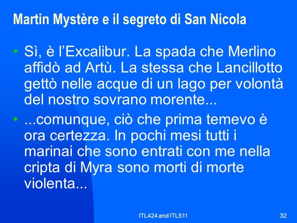 ITL424 and ITL51132 Martin Mystère e il segreto di San Nicola Sì, è lExcalibur. La spada che Merlino affidò ad Artù. La stessa che Lancillotto gettò n