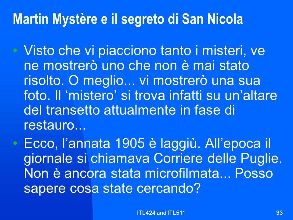 ITL424 and ITL51133 Martin Mystère e il segreto di San Nicola Visto che vi piacciono tanto i misteri, ve ne mostrerò uno che non è mai stato risolto.