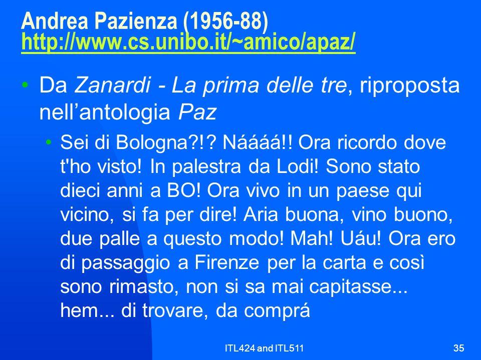 ITL424 and ITL51135 Andrea Pazienza (1956-88) http://www.cs.unibo.it/~amico/apaz/ http://www.cs.unibo.it/~amico/apaz/ Da Zanardi - La prima delle tre,