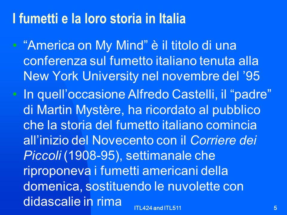 ITL424 and ITL5115 I fumetti e la loro storia in Italia America on My Mind è il titolo di una conferenza sul fumetto italiano tenuta alla New York Uni