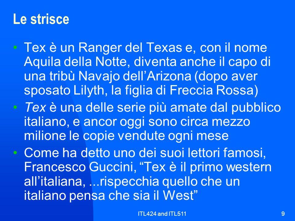 ITL424 and ITL5119 Le strisce Tex è un Ranger del Texas e, con il nome Aquila della Notte, diventa anche il capo di una tribù Navajo dellArizona (dopo