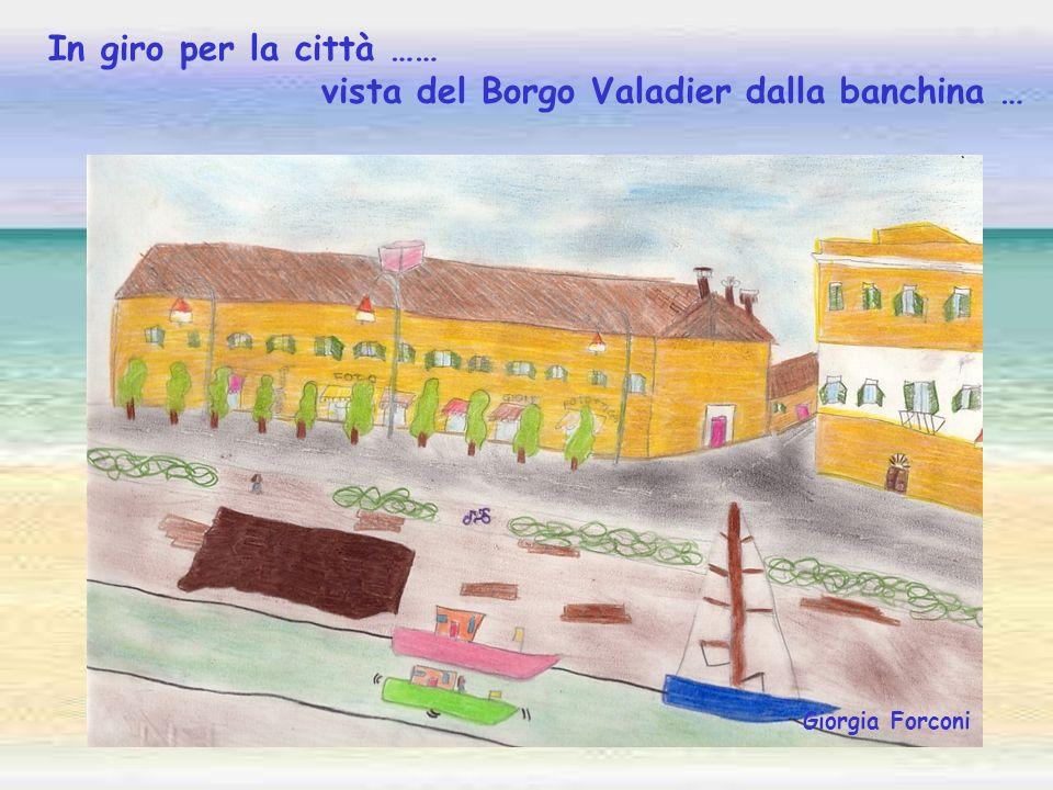 Giorgia Forconi In giro per la città …… vista del Borgo Valadier dalla banchina …