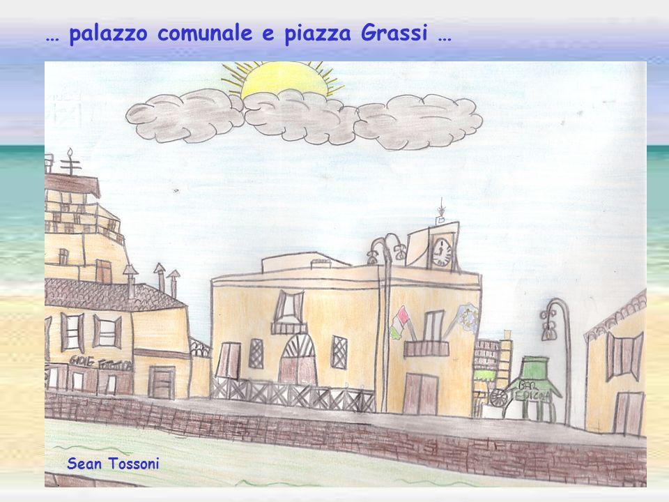 Sean Tossoni … palazzo comunale e piazza Grassi …