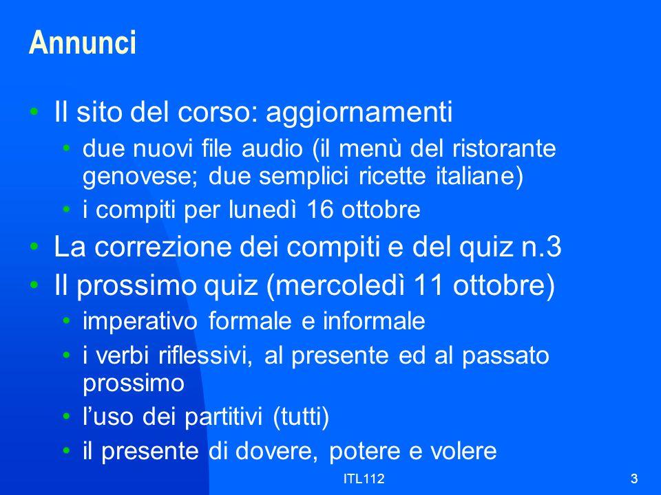ITL1123 Annunci Il sito del corso: aggiornamenti due nuovi file audio (il menù del ristorante genovese; due semplici ricette italiane) i compiti per l