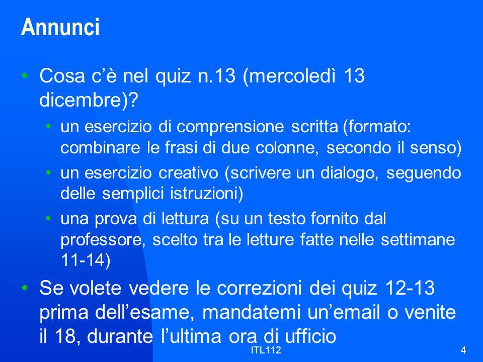 ITL1124 Annunci Cosa cè nel quiz n.13 (mercoledì 13 dicembre)? un esercizio di comprensione scritta (formato: combinare le frasi di due colonne, secon