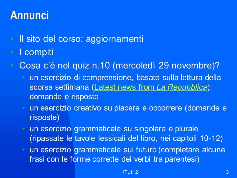 ITL1123 Annunci Il sito del corso: aggiornamenti I compiti Cosa cè nel quiz n.10 (mercoledì 29 novembre).