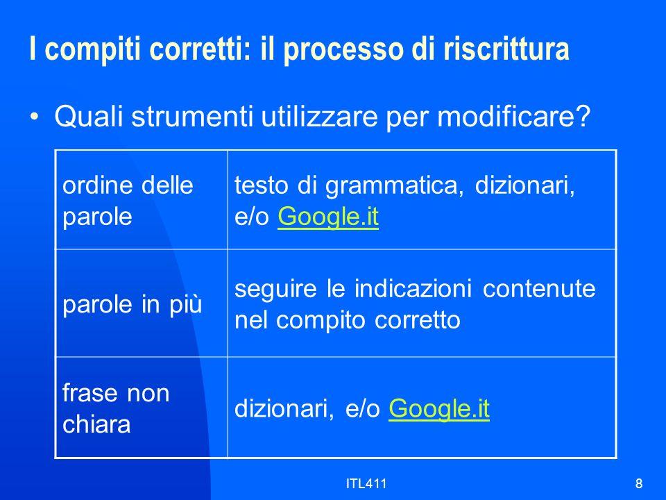 I compiti corretti: il processo di riscrittura Quali strumenti utilizzare per modificare.