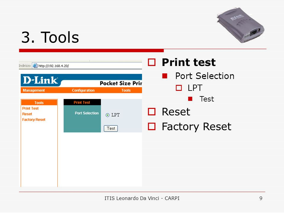 ITIS Leonardo Da Vinci - CARPI9 3. Tools Print test Port Selection LPT Test Reset Factory Reset