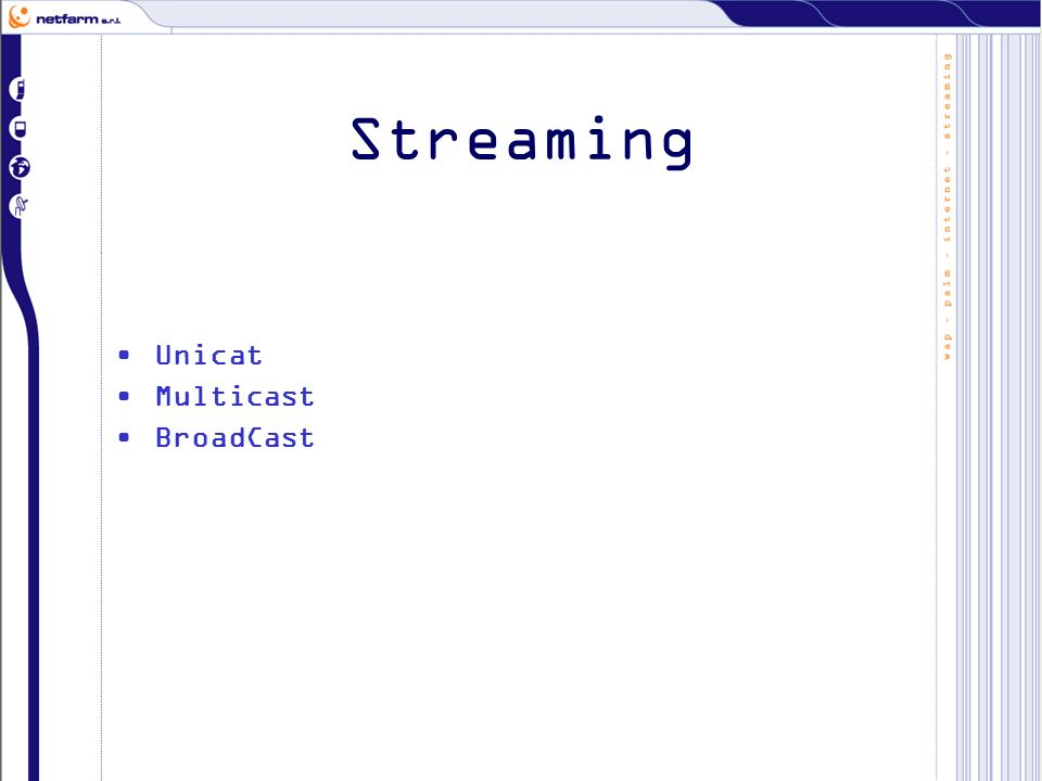 Streaming Unicat Multicast BroadCast