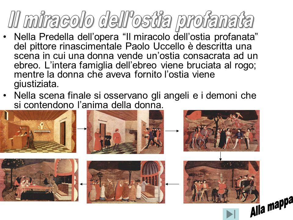 Nella Predella dellopera Il miracolo dellostia profanata del pittore rinascimentale Paolo Uccello è descritta una scena in cui una donna vende unostia