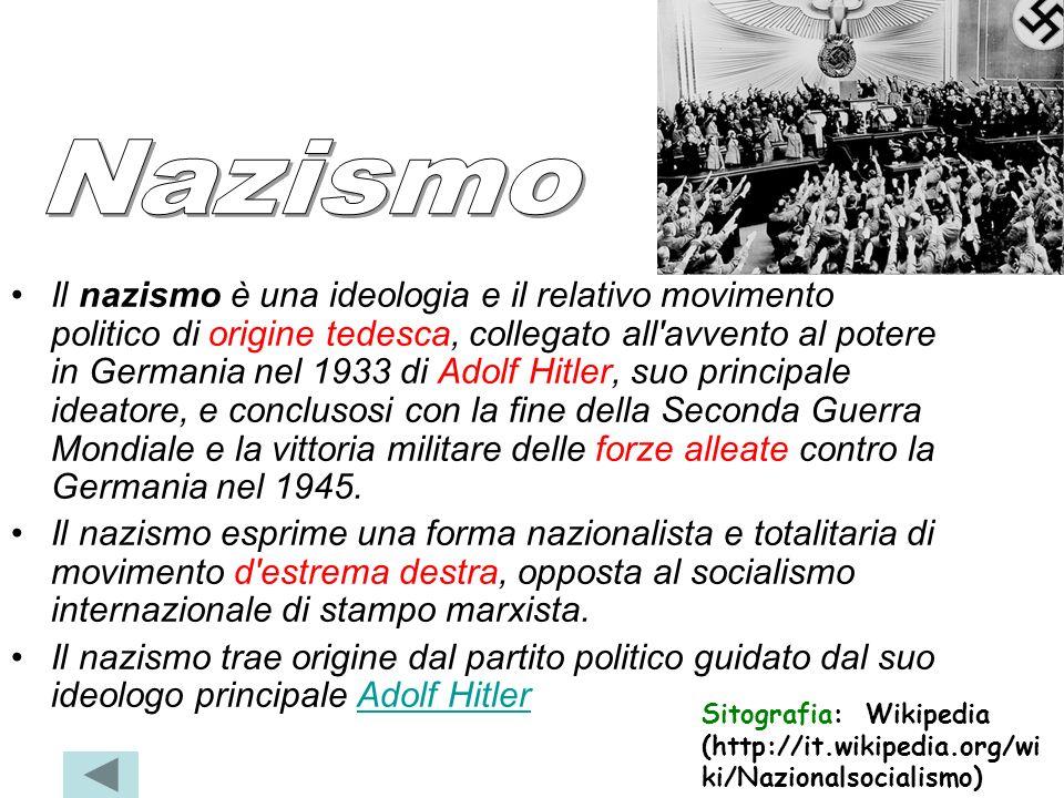 Il nazismo è una ideologia e il relativo movimento politico di origine tedesca, collegato all'avvento al potere in Germania nel 1933 di Adolf Hitler,