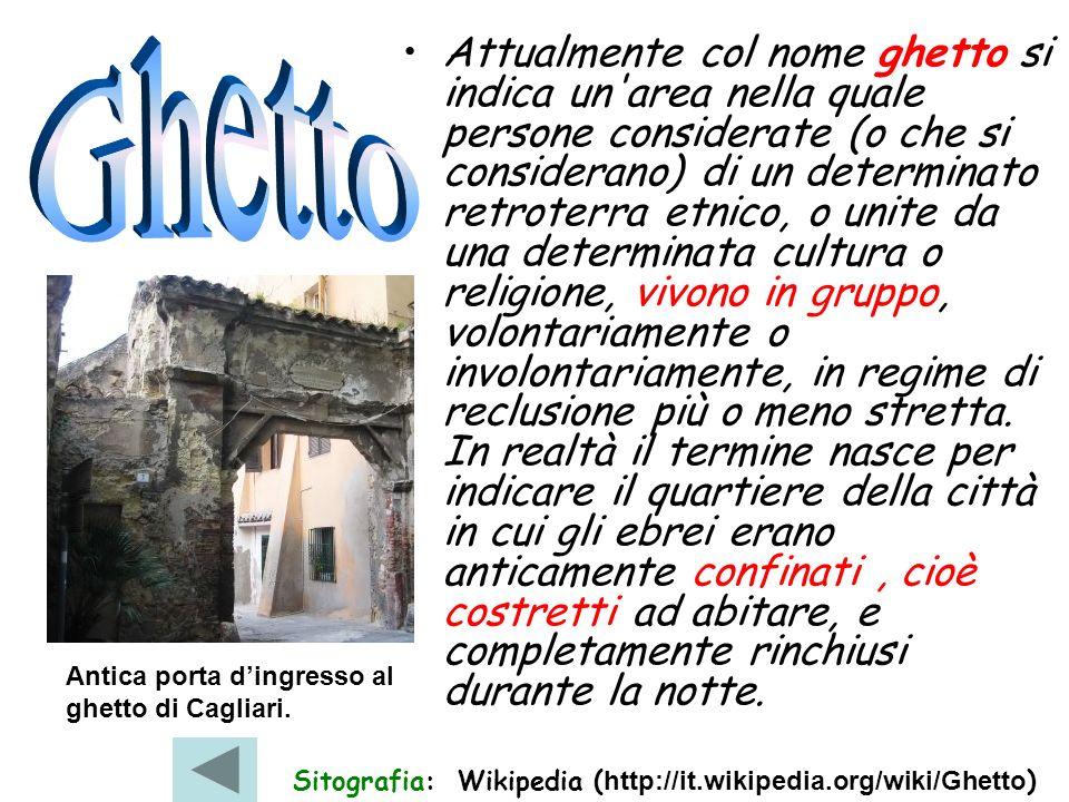 Attualmente col nome ghetto si indica un'area nella quale persone considerate (o che si considerano) di un determinato retroterra etnico, o unite da u